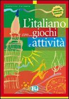 L'Italiano con … giochi e attività - Livello Intermedio Inferiore